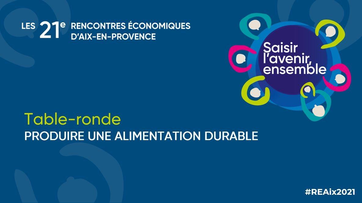 Rencontres d'Aix 2021 produire une alimentation durable